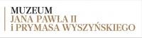 Muzeum Jana Pawła II i Prymasa Wyszyńskiego w Warszawie